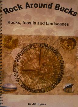 Rock around Bucks: rocks, fossils and landscapes by Dr.Jill Eyers ISBN 978-1-904898-08-5.